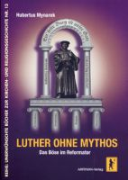 Mynarek, Luther ohne Mythos